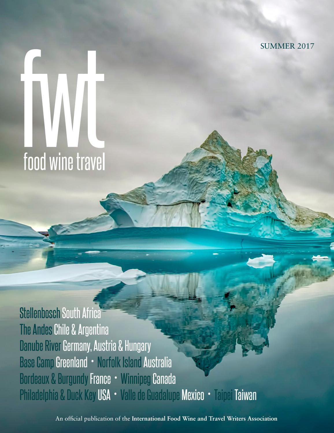 FWT Magazine: food wine travel - Summer 2017 by FWT Magazine - issuu