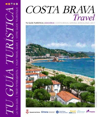 Costa Brava Travel 8 Edicion 2017 By Costa Brava Ru Issuu