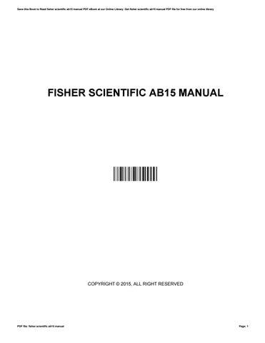 fisher scientific ab15 manual by ritabruce4693 issuu rh issuu com fisher scientific manual model 20 surface tensiometer fisher scientific manuals download 13-986