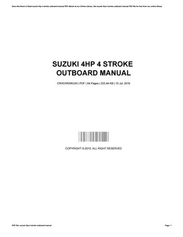 suzuki 4hp 4 stroke outboard manual by bonniecallahan1998 issuu rh issuu com Suzuki Outboard Owner Manual Suzuki 4 Stroke Outboard DF 60 Repair Manual