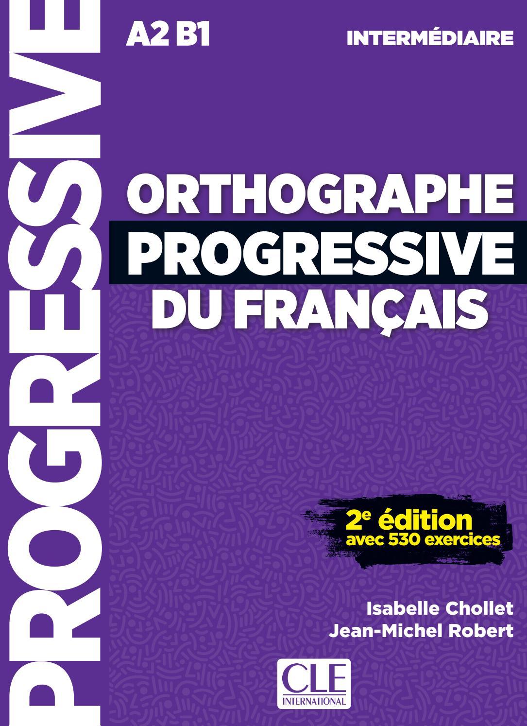 Orthographe Progressive du français A2B1 by CLE ...