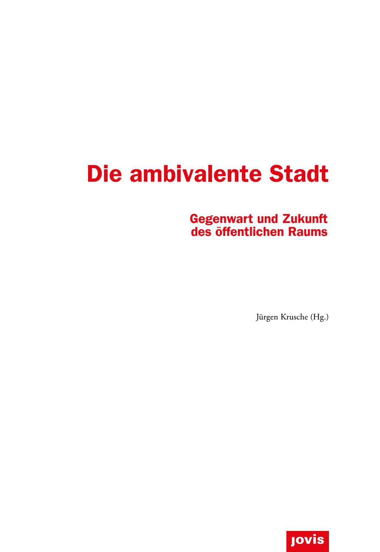 Die ambivalente Stadt (JOVIS Verlag) by DETAIL - issuu