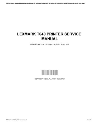 Lexmark t640 printer service manual by tyronesoto3256 issuu save this book to read lexmark t640 printer service manual pdf ebook at our online library get lexmark t640 printer service manual pdf file for free from fandeluxe Images