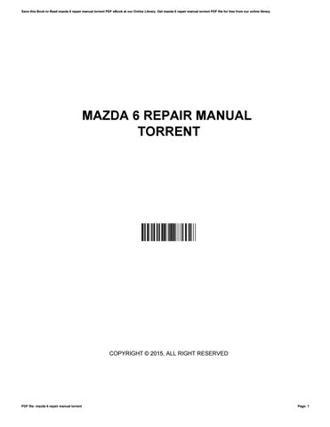mazda 6 repair manual torrent by brianhuber3835 issuu rh issuu com Mazda MPV Repair Manual Mazda Auto Repair Manual