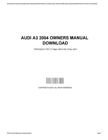 audi a3 2004 owners manual download by lisareyes4661 issuu rh issuu com Audi A3 Manual Transmission Audi A3 Service Manual