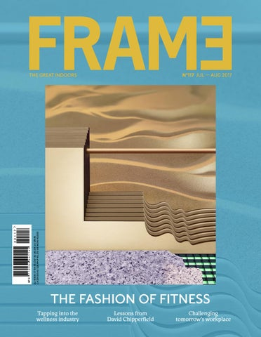 Preview Frame Magazine 117 Julaug 2017 By Frame Publishers Issuu