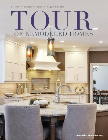 2017 Tour of Remodeled Homes by Greensboro Builders Association issuu