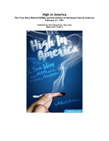 7ff4fc78 High in America The True Story Behind NORML and the Politics of Marijuana  Patrick Anderson February 27, 1981 Published by The Viking Press, New York  ISBN ...