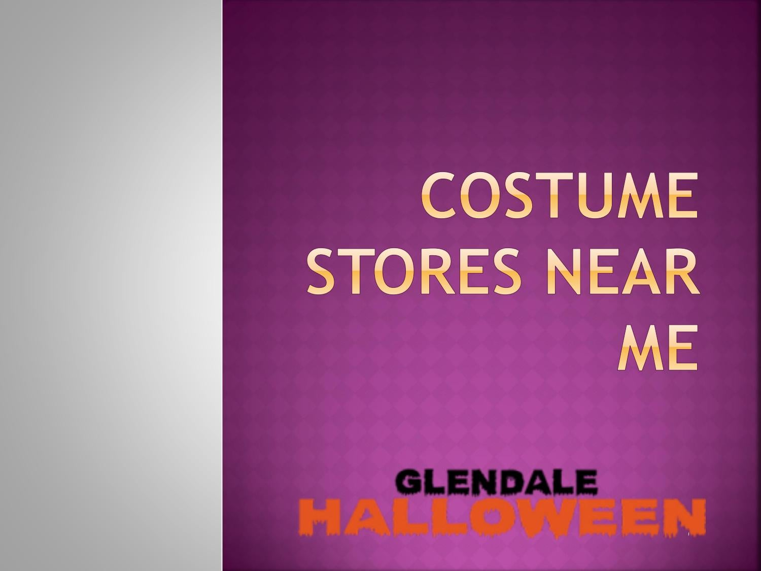 Costume Stores Near Me By Glendale Halloween Issuu