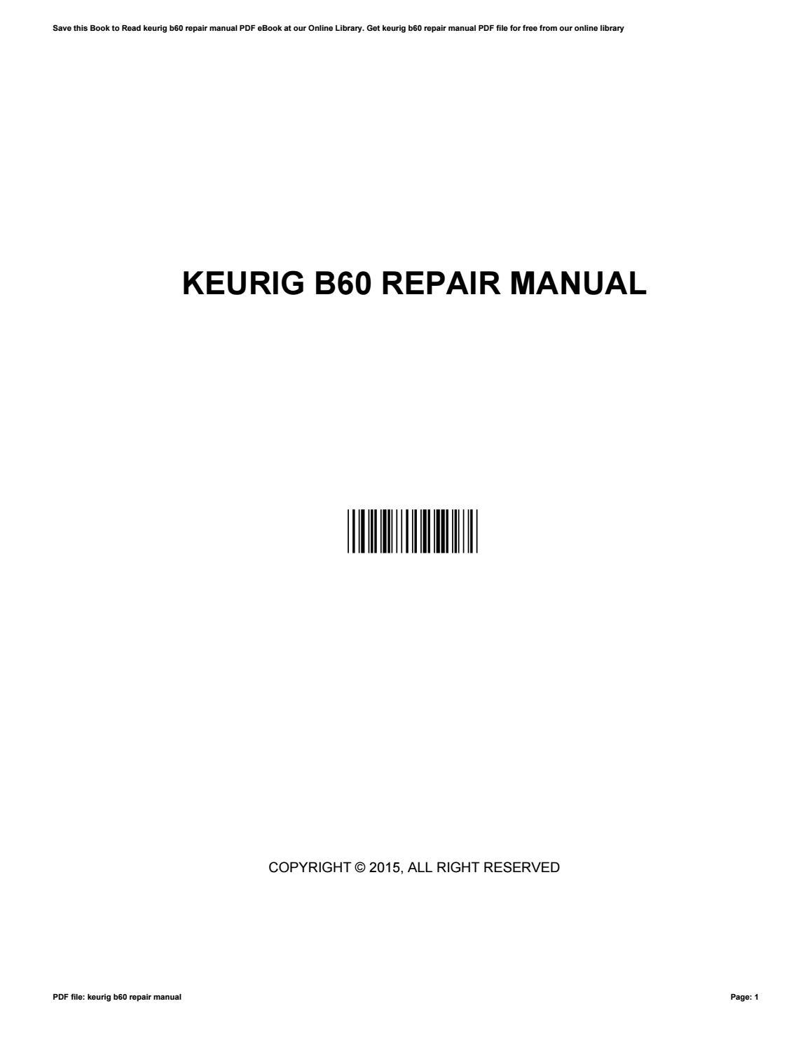 keurig b60 repair manual by johnnieludwig4570 issuu rh issuu com keurig b60 owner's manual keurig b60 owners manual pdf