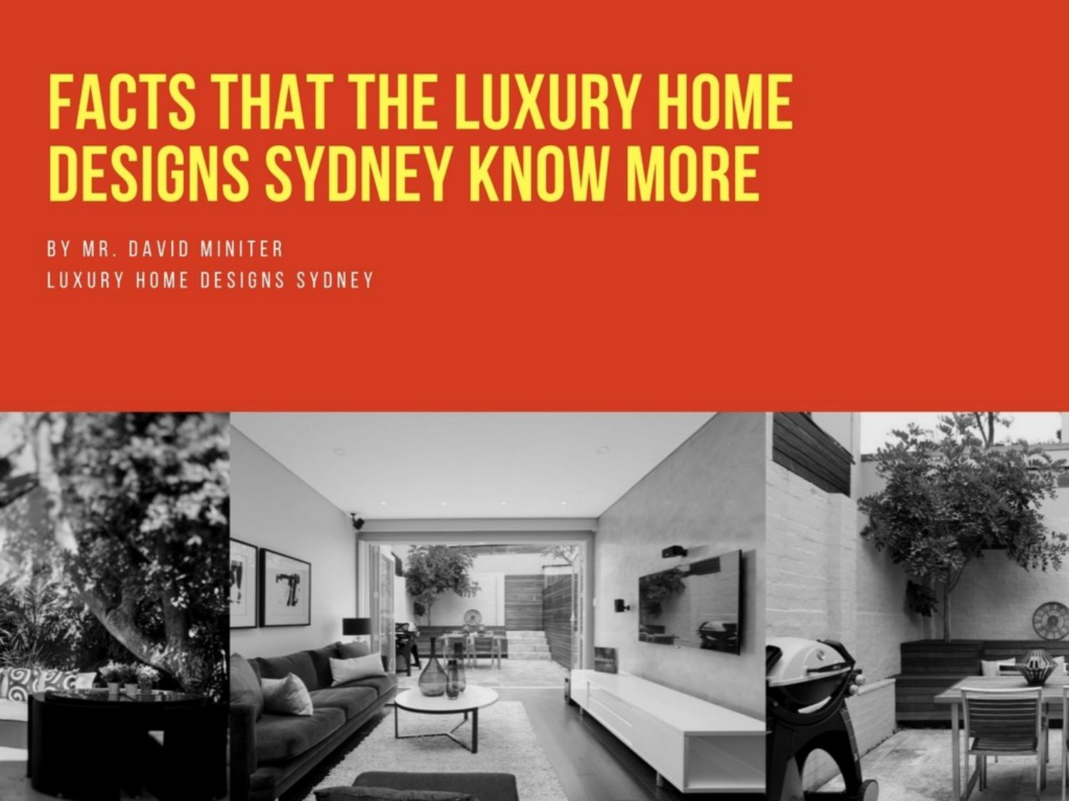 Facts That The Luxury Home Designs Sydney Know More By Leila Adam Issuu