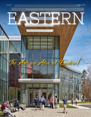 Eastern Magazine Summer 2017 by EasternCTStateUniversity - issuu