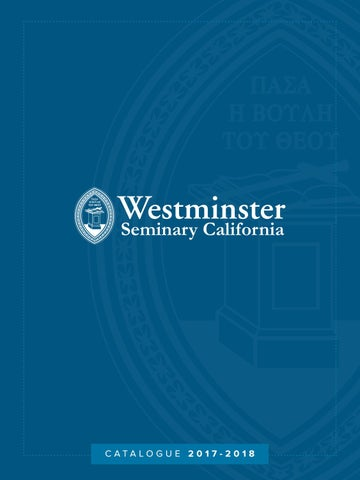 Wsc academic catalogue 2017 2018 by westminster seminary california page 1 fandeluxe Images