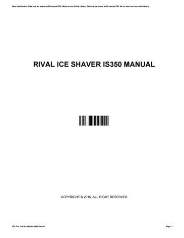 rival ice shaver is350 manual by saraseery4145 issuu rh issuu com rival ice shaver is 150 manual Rival Ice Shaver Owner's Manual