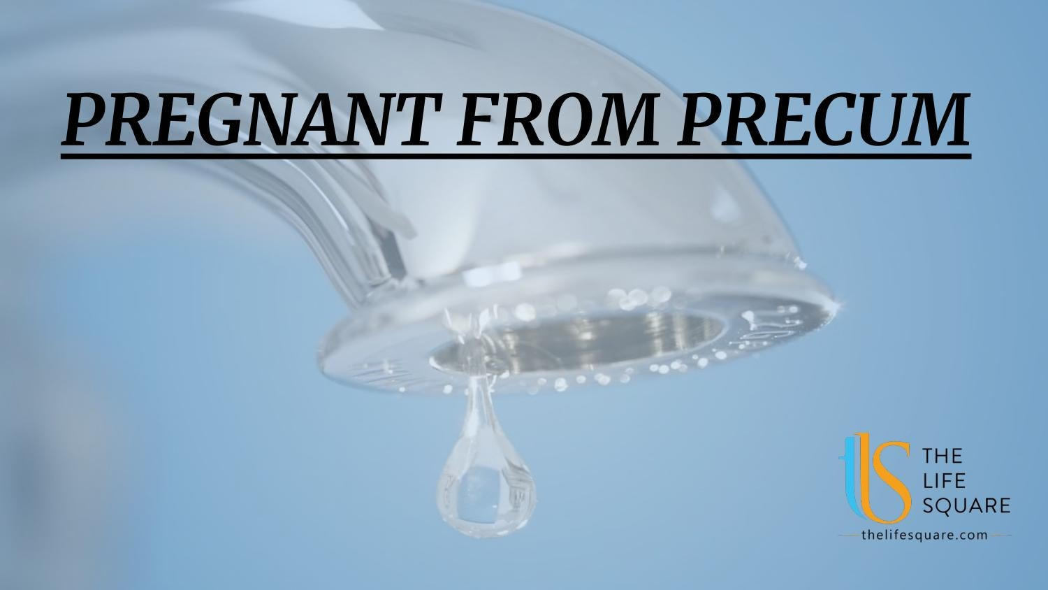 Is of what pregnancy precum the percentage from *MUST READ*