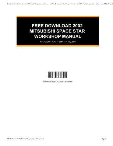 free download 2002 mitsubishi space star workshop manual by rh issuu com space star service manual mitsubishi space star service manual pdf