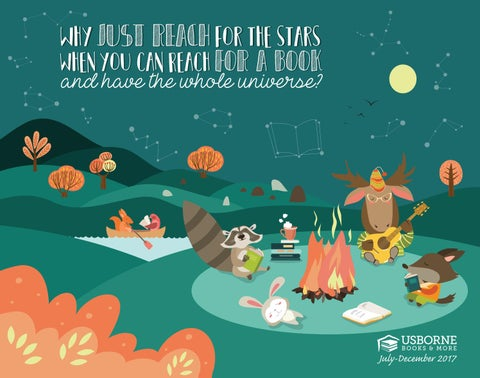 A Message From Our Founder Welcome To The Fall 2017 Usborne Books More Catalog Home Than 1800 Engaging And Educational For Kids Of All