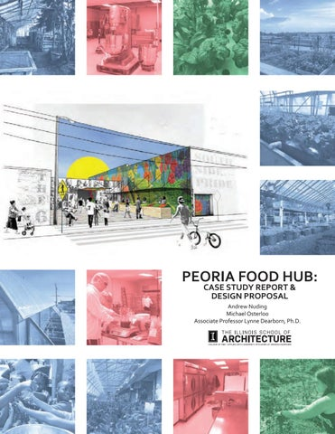 Peoria Food Hub Case Study Report And Design Proposal By Celia Issuu