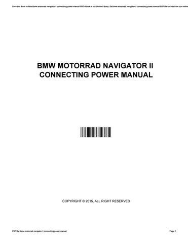 bmw motorrad navigator ii connecting power manual by gloriaquill2426 rh issuu com BMW Motorrad Navigator III BMW Motorrad Navigator Garmin Models