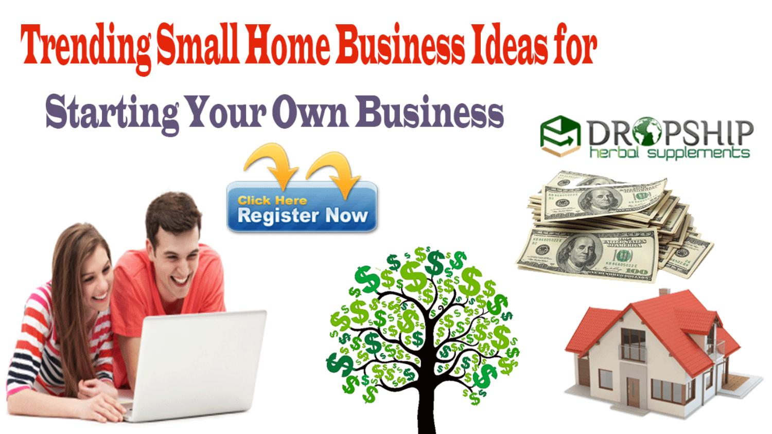 Trending Small Home Business Ideas for Starting Your Own Business by ...