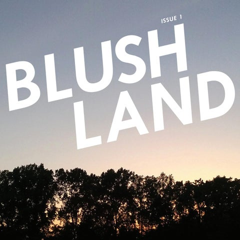 BLUSH LAND - Issue No. 1