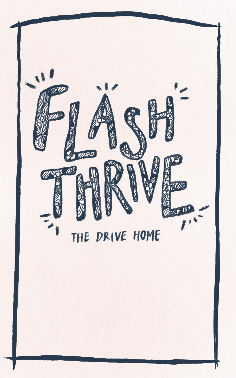 flash thrive: the drive home by flash thrive - issuu