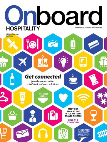 baa1cea2c2940 Onboard Hospitality 70 April May 2017 by BMI Publishing Ltd - issuu