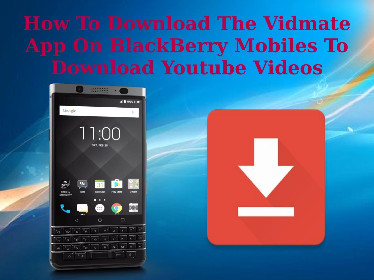 How To Download The Vidmate App On BlackBerry Mobiles To