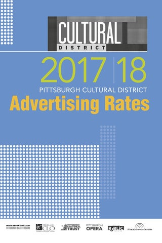 2017 18 Advertising Ratebook By The Pittsburgh Cultural Trust Issuu
