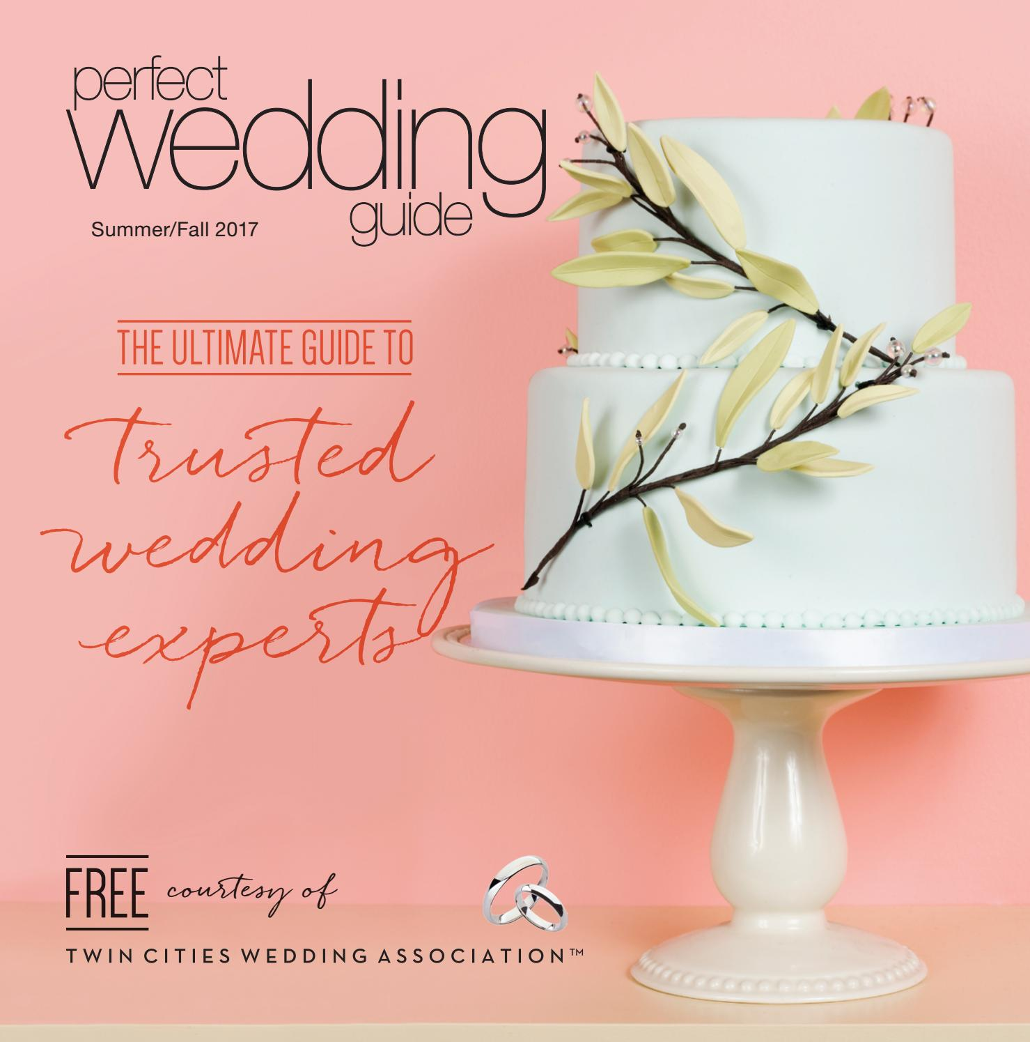 Perfect Wedding Guide Twin Cities Summer/Fall 2017 by Rick Caldwell ...