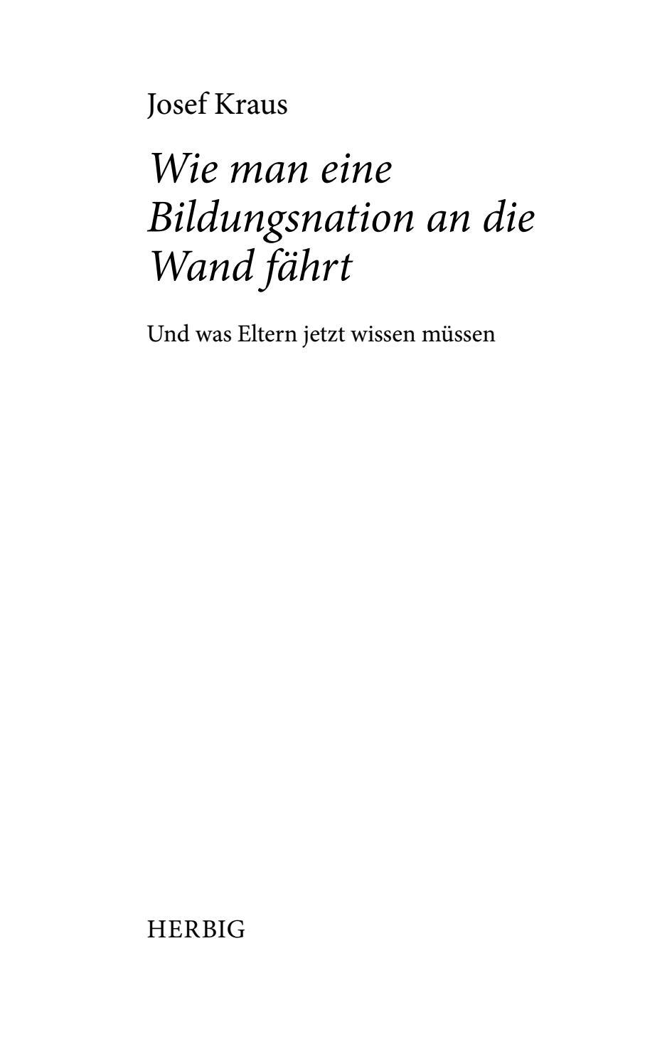 Josef Kraus Wie Man Eine Bildungsnation An Die Wand Fährt Und Was