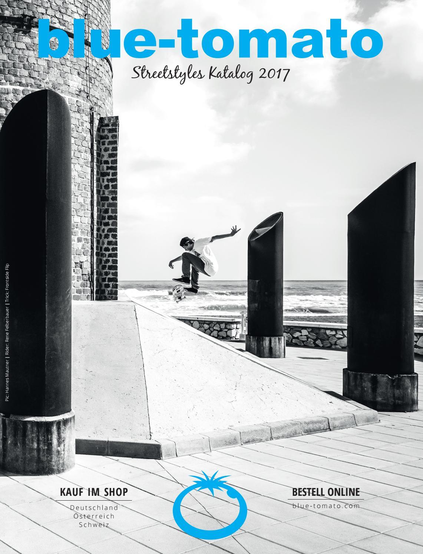 Blue Tomato Streetstyles Katalog 2017 by Blue Tomato issuu
