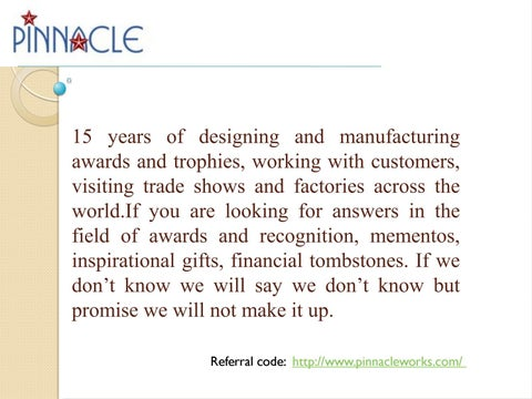 15 years of designing and manufacturing awards and trophies, working with customers, visiting trade shows and factories across the world.