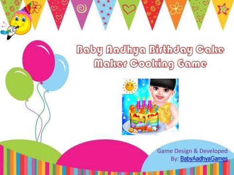Fantastic Baby Aadhya Birthday Cake Maker Cooking Game By Babyaadhyagames Funny Birthday Cards Online Eattedamsfinfo