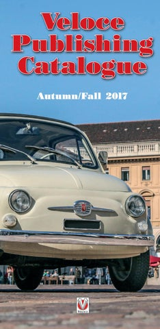 Veloce publishing autumnfall catalogue 2017 by veloce publishing the publisher of fine automotive books ebooks apps veloce publishing limited veloce house parkway farm business park middle farm way poundbury fandeluxe Choice Image