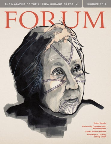 c75578818659e FORUM, Summer 2017 by Alaska Humanities Forum - issuu