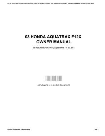 03 honda aquatrax f12x owner manual by raymondwilliams4493 issuu rh issuu com honda aquatrax f12x service manual 2002 honda aquatrax f-12x owners manual