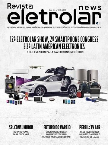 f0cd403a2 Revista Eletrolar News - Ed. 119 by Grupo Eletrolar - issuu