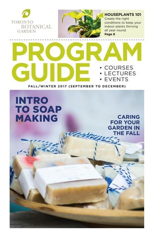 Program Guide - Fall 2017 by Toronto Botanical Garden - issuu
