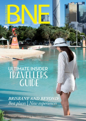 BNE Magazine 2017 Special Edition by Brisbane Airport - issuu