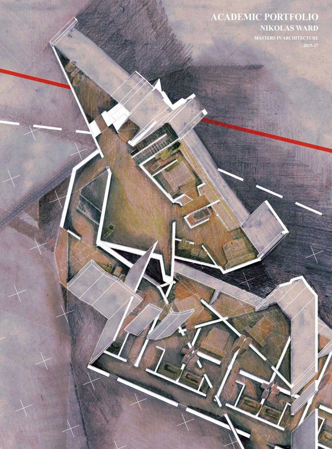Nikolas Ward   Architecture Portfolio   Masters In Architecture   Part II    Newcastle University By Nikolas Ward   Issuu