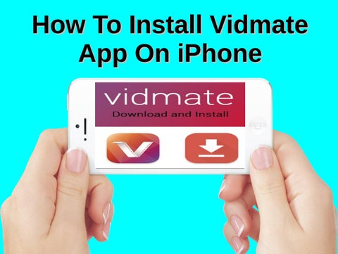How To Install Vidmate App On iPhone by installvidmateapp - issuu