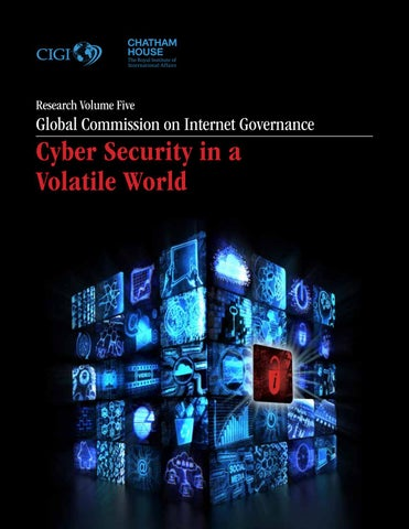 Cyber Security in a Volatile World by Centre for International