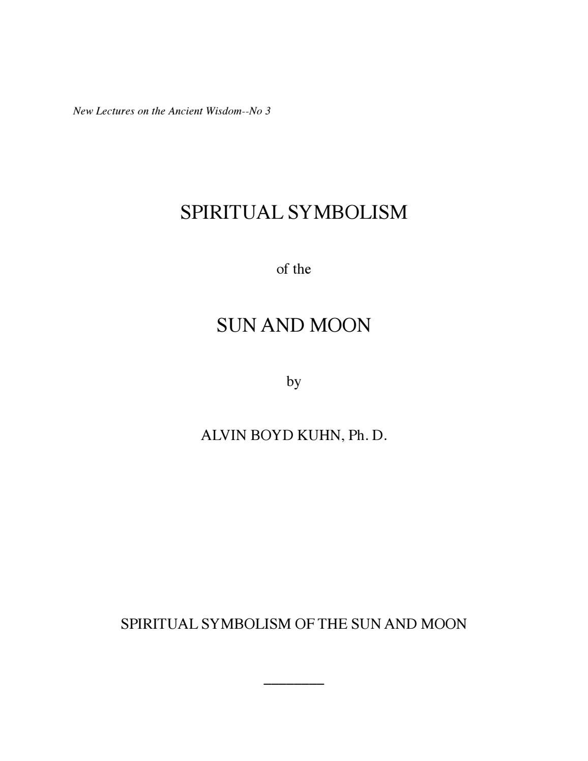 Alvin Boyd Kuhn Spiritual Symbolism Of The Sun And Moon By Kutto Issuu