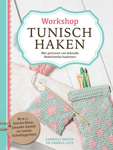 Workshop Tunisch Haken Gabriele Moosa En Andrea Lutz By Veen Bosch