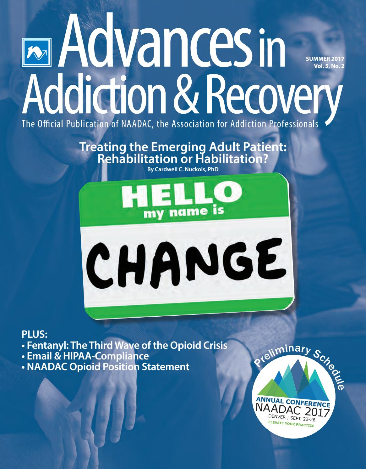 Advances In Addiction Recovery Summer 2017 By Naadac The
