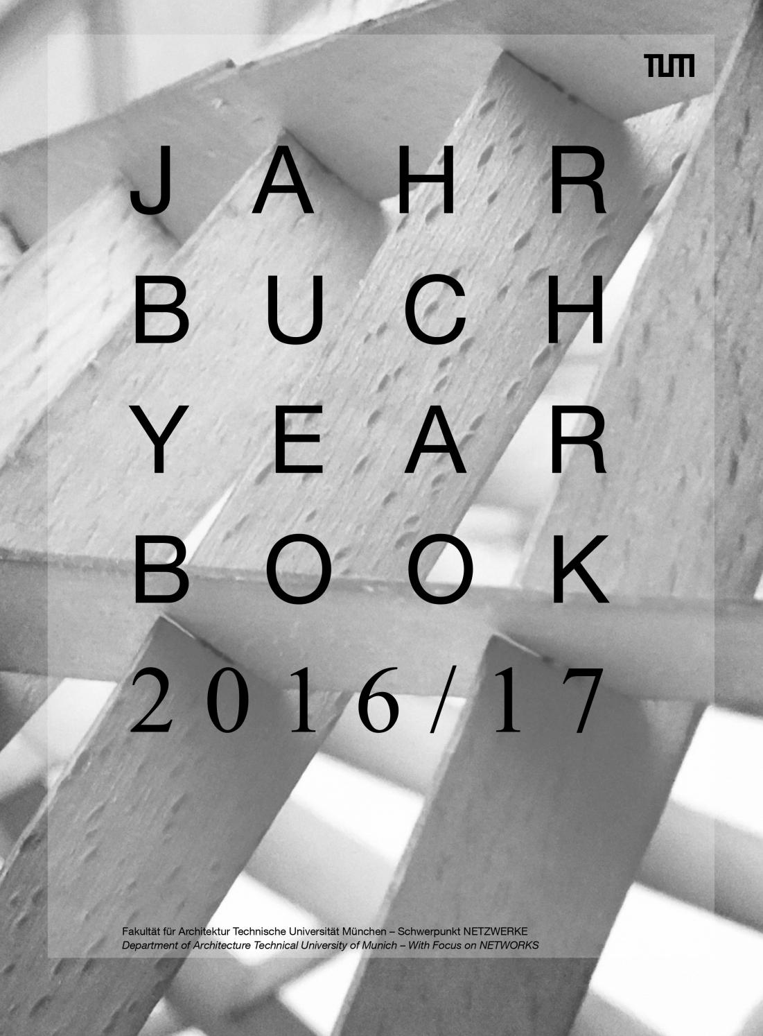 Jahrbuch 2016/17 by Fakultät für Architektur TU München - issuu