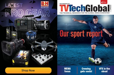 4d898dd56 TV Tech Global July August 2017 by Future PLC - issuu