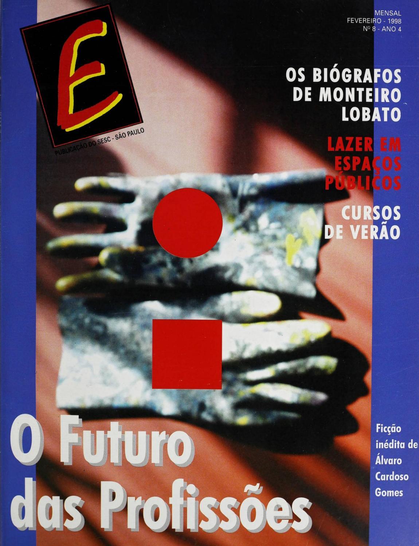 83dbe6263c Revista E - Fevereiro de 1998 - ANO 4 - Nº 8 by Sesc em São Paulo - issuu