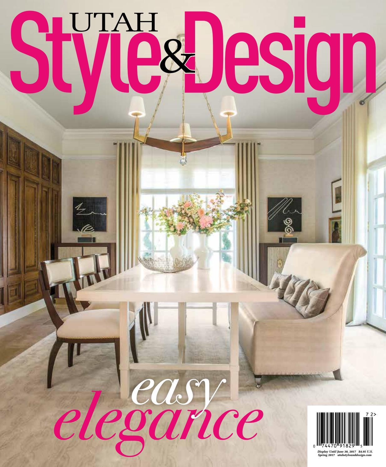 utah style & design spring 2017utah style & design - issuu